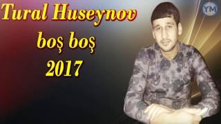 Tural Huseynov - Boş boş 2017 Mp3 Yukle Endir indir Download - MP3MAHNI.AZ