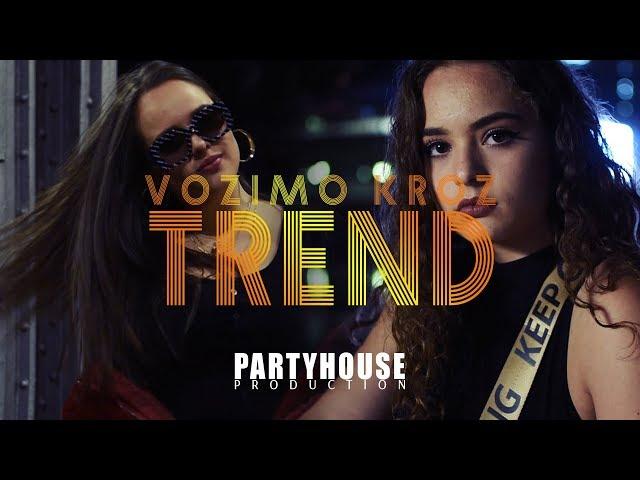 Andjela&Nadja - Vozimo Kroz Trend (Official Music Video)