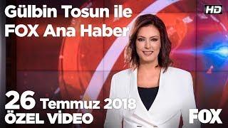 İstanbul'da sağanak çilesi... 26 Temmuz 2018 Gülbin Tosun ile FOX Ana Haber