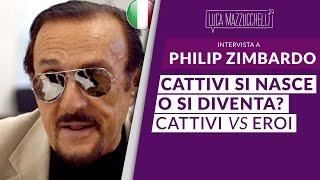 Diventare Cattivi, Diventare Eroi - Philip Zimbardo - Interviste#02