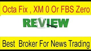 Octafx Fix ,  XM Zero Or FBS Zero spread Best account For News Trading Tani Forex in Hindi & Urdu