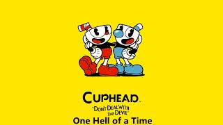 Cuphead OST - One Hell of a Time [Music]