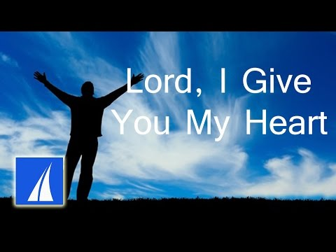 Lord I Give