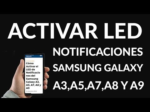 Cómo Activar el LED de Notificaciones del Samsung Galaxy A3, A5, A7, A8 y A9