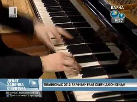 Ralph van Raat about Sonatas and Interludes by John Cage on Bulgarian National Television