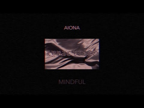 Aiona - Mindful [Official Lyric Video]