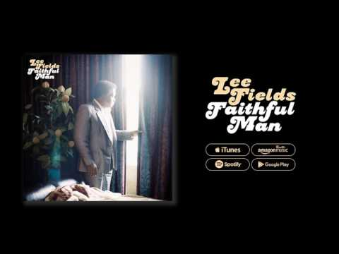 Lee Fields - Faithful Man (FULL ALBUM)
