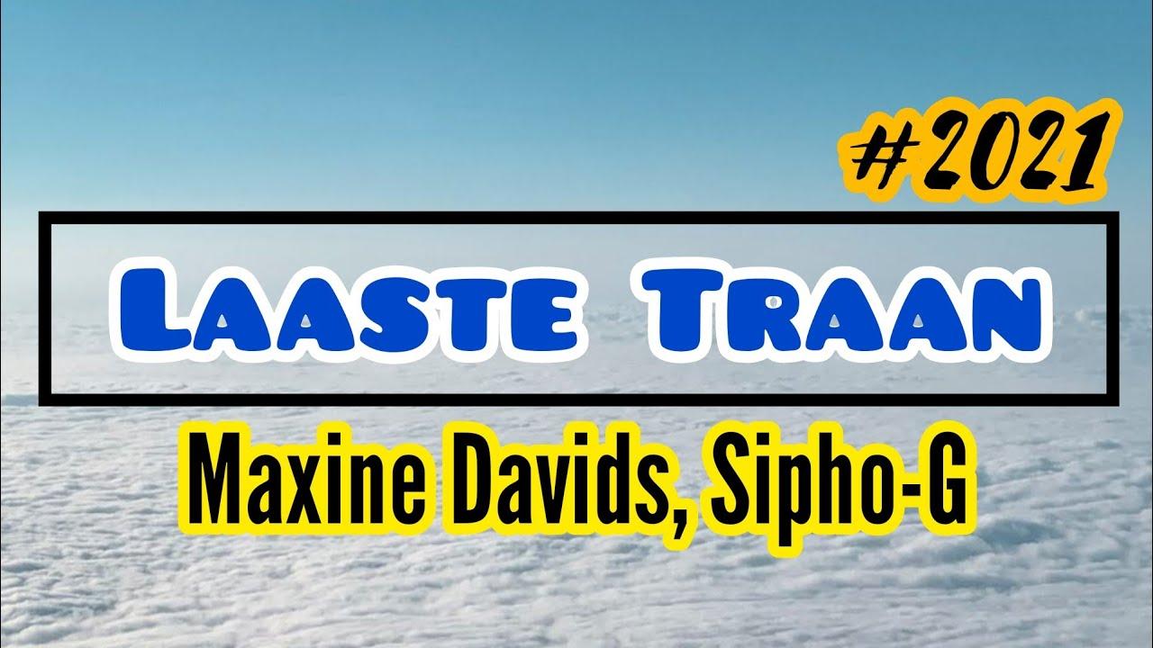 Download Maxine Davids feat Sipho-G - Laaste Traan (Lyric Video) 2021