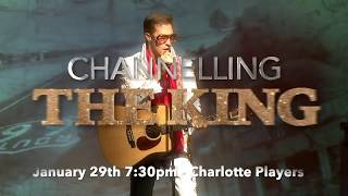 January 29th @ 7:30 pm Charlotte Players Presents Channelling The King
