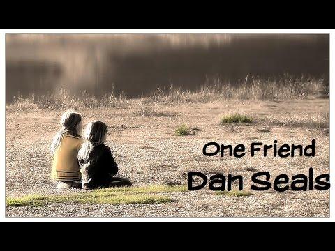 One Friend - Dan Seals (tradução)