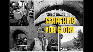 Searching For Glory - Federico Borluzzi [OFFICIAL VIDEO]