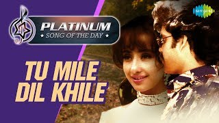 Platinum song of the day Tu Mile Dil Khile तू मिले दिल खिले 05th June RJ Ruchi