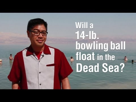 Will a 14-lb. Bowling Ball Float in the Dead Sea?