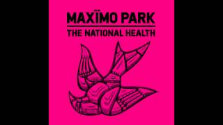 Maximo Park - Until The Earth Would Open