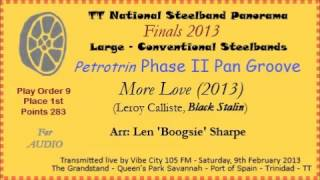 TT Panorama 2013 Finals Large. Petrotrin Phase II Pan Groove - More Love (Arr Len
