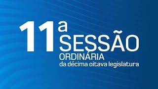 11ª  Sessão Ordinária da Décima Oitava Legislatura