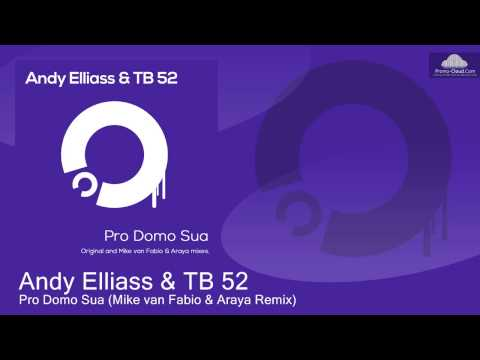 Andy Elliass & TB 52 - Pro Domo Sua (Mike van Fabio & Araya Remix)