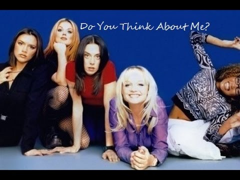 Spice Girls - Do You Think About Me (Lyrics & Pictures)