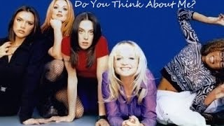 Watch Spice Girls Do You Think About Me video