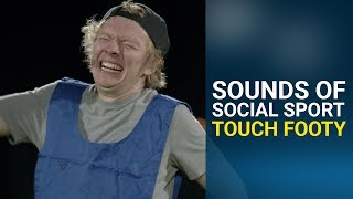 Sounds Of Social Sport - Touch Footy