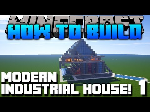 Minecraft : How To Build : MODERN INDUSTRIAL HOUSE TUTORIAL Part 1