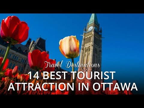 14 BEST TOURIST ATTRACTIONS in Ottawa Canada