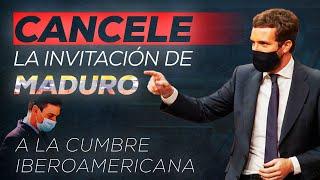 Sr. Sánchez, cancele la invitación de Maduro a la Cumbre Iberoamericana