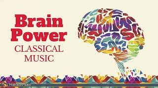 Classical Music for Brain Power - Mozart, Chopin, Vivaldi...