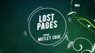 Lost Pages - motley crue [cover]
