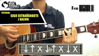Cómo tocar Sigo Extrañándote de J Balvin en Guitarra | Tutorial + PDF GRATIS
