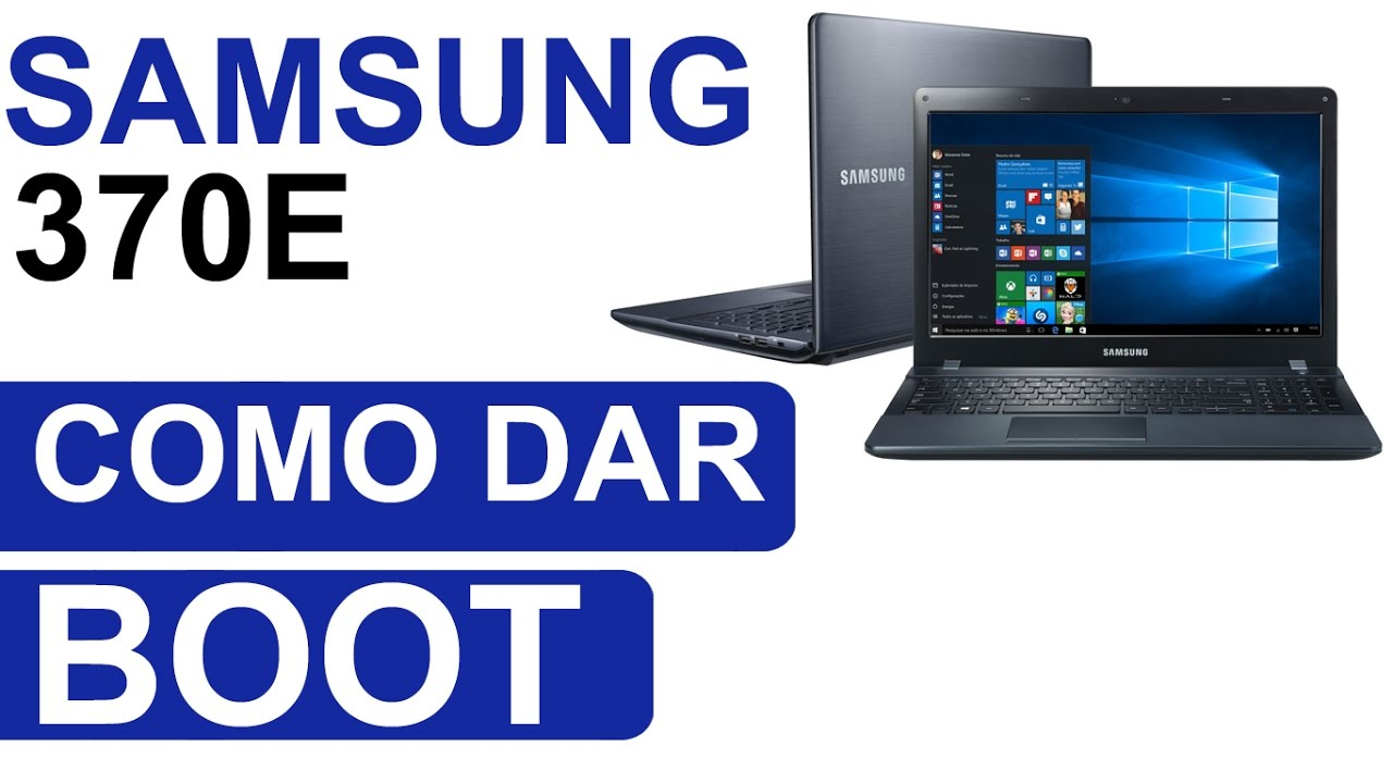 Notebook samsung dar boot - Como Dar Boot No Notebook Samsung 370e