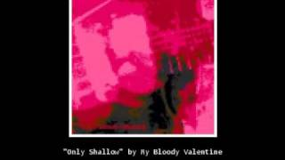 8-bit: My Bloody Valentine - Only Shallow