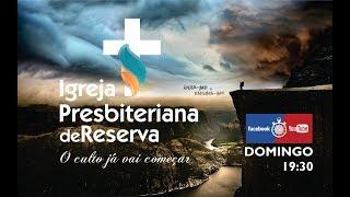 Transmissão ao vivo de Igreja Presbiteriana de Reserva