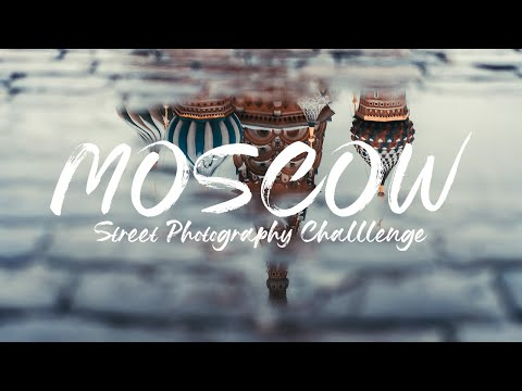MOSCOW Street Photography Challenge (5 min.) - Jessica Kobeissi Inspired