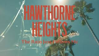 "Hawthorne Heights ""The Rain Just Follows Me"""