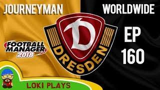 FM18 - Journeyman Worldwide - EP160 - Dynamo Dresden - Football Manager 2018