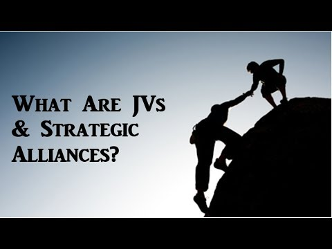 What Is A Joint Venture & Strategic Alliance?