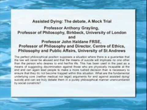 Assisted Dying: The Debate. A Mock Trial