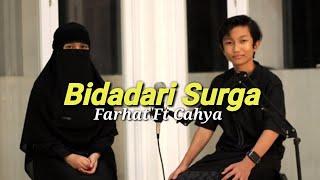 Farhat Mushofi Ft Cahya Sobunnah - BIDADARI SURGA (Music Cover )