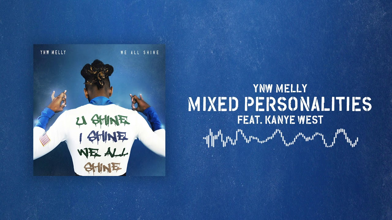 YNW Melly Mixed Personalities Ft Kanye West Official