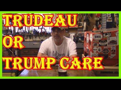 HEALTHCARE IN  CANADA - TRUDEAU OR TRUMP  -   LET'S TALK ( check description )