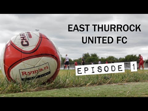 East Thurrock United - Ep1 - Rocks In A Hard Place