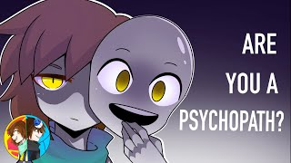 So, Are You A Psychopath?