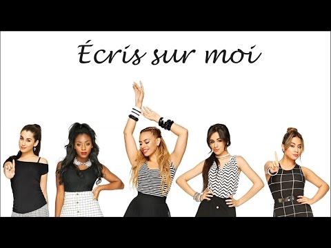 Fifth Harmony ~ Write On Me ~ Traduction Française