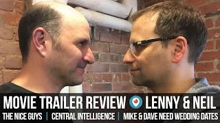 Buddy Movie Trailers - The Nice Guys, Central Intelligence, Mike & Dave Need Wedding Dates