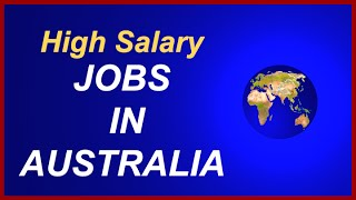 Jobs in Australia------High Salary Jobs