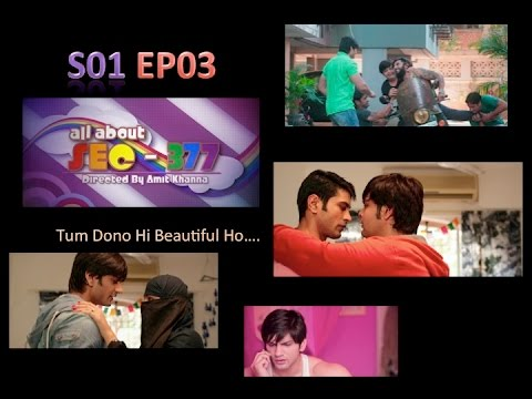 "All About Section 377 Episode 3 ""Tum Dono Hi Beautiful Ho"" by The Creative Gypsy and Amit khanna"