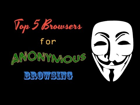 5 best browsers for anonymous browsing
