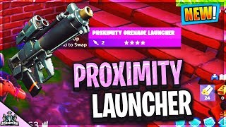 *NEW* FORTNITE PROXIMITY GRENADE LAUNCHER IN ACTION