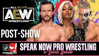 AEW DYNAMITE: ADAM COLE IN-RING DEBUT & MORE | Speak Now Pro Wrestling w/ Denise Salcedo